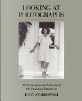 Looking at Photographs by John Szarkowski, Museum of Modern Art
