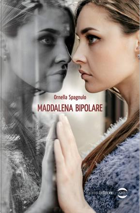 Maddalena Bipolare by Ornella Spagnulo