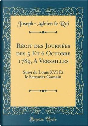 R¿t des Journ¿ des 5 Et 6 Octobre 1789, A Versailles by Joseph-Adrien Le Roi