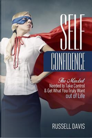 Self-confidence by Russell Davis