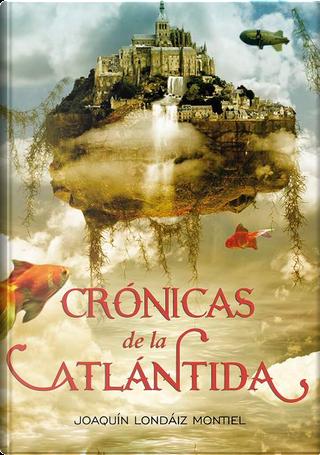 Crónicas de la Atlántida by Joaquin Londaiz Montiel