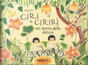 Ciri e Cirirì nel bosco delle delizie by Kaya Doi