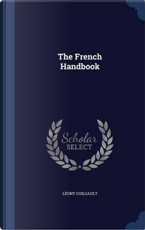 The French Handbook by Leony Guilgault