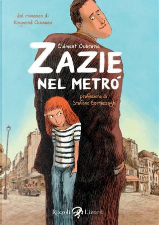 Zazie nel metrò by Raymond Queneau, Clement Oubrerie