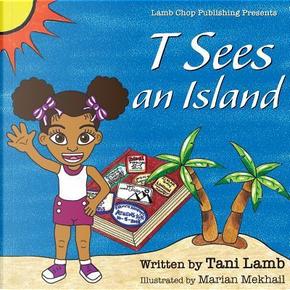 T Sees an Island by Tani Lamb