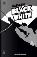 Batman: Black and White by Andrew Helfer, Archie Goodwin, Bill Sienkiewicz, Brian Bolland, Bruce Timm, Chuck Dixon, Dennis O'Neil, Howard Chaykin, Jan Strnad, Joe Kubert, Katsuhiro Otomo, Kent Williams, Klaus Janson, Matt Wagner, Neil Gaiman, Ted McKeever, Walter Simonson