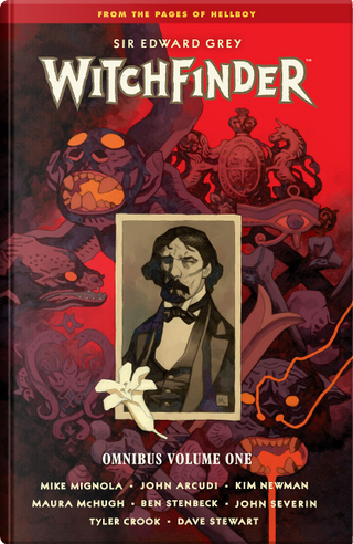 Sir Edward Grey: Witchfinder Omnibus 1 by John Arcudi, Mike Mignola