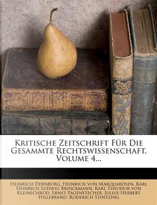 Kritische Zeitschrift für die Gesammte Rechtswissenschaft, vierter Band by Heinrich Dernburg