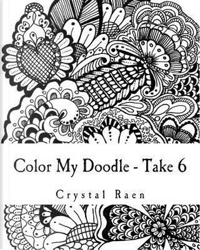 Color My Doodle - Take 6 by Crystal Raen