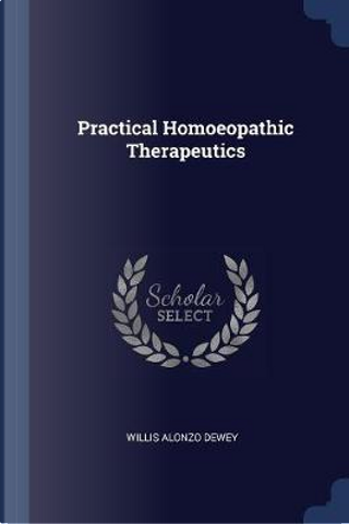 Practical Homoeopathic Therapeutics by Willis Alonzo Dewey