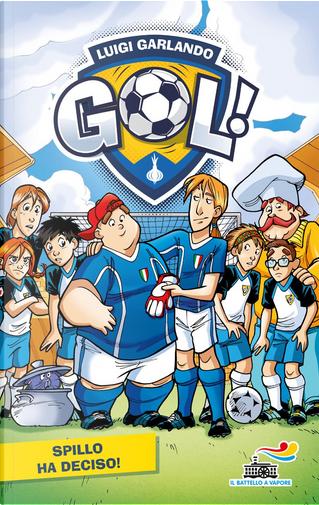 Gol - 16. Spillo ha deciso! by Luigi Garlando