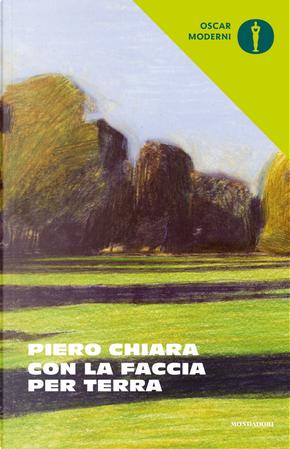 Con la faccia per terra e altre storie by Piero Chiara