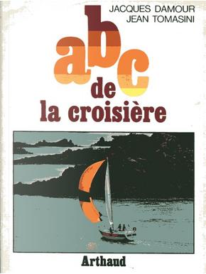 ABC de la croisière by Jacques Damour, Jean Tomasini