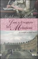 Jane e il segreto del medaglione by Stephanie Barron