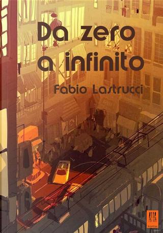 Da zero a infinito by Fabio Lastrucci