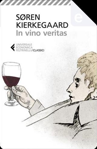 In vino veritas by Søren Kierkegaard