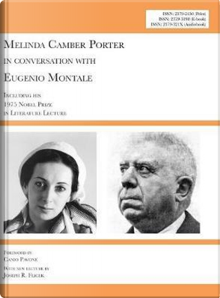 Melinda Camber Porter In Conversation with Eugenio Montale, 1975 Milan, Italy by Eugenio Montale