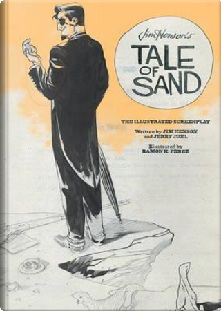 Jim Henson's Tale of Sand by Jim Henson