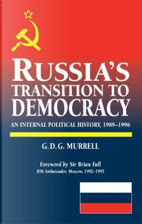Russia's Transition to Democracy by G. D. Murrell