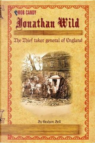 Jonathan Wild by Graham Bell
