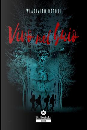 Vivo nel buio by Wladimiro Borchi