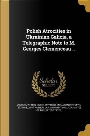 POLISH ATROCITIES IN UKRAINIAN by Volodymyr 1880-1938 Temnytskyi