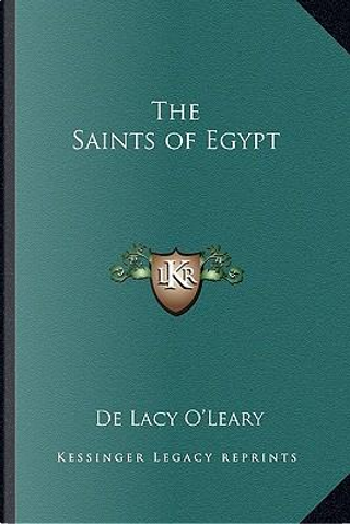 The Saints of Egypt by De Lacy O'Leary