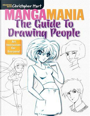 Manga Mania the Guide to Drawing People by Christopher Hart