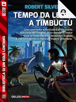 Tempo da leoni a Timbuctù by Robert Silverberg