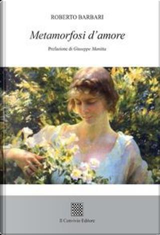 Metamorfosi d'amore by Roberto Barbari