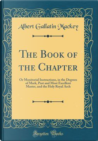 The Book of the Chapter by Albert Gallatin Mackey