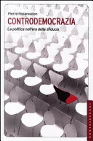 Controdemocrazia. La politica nell'era della sfiducia by Pierre Rosanvallon