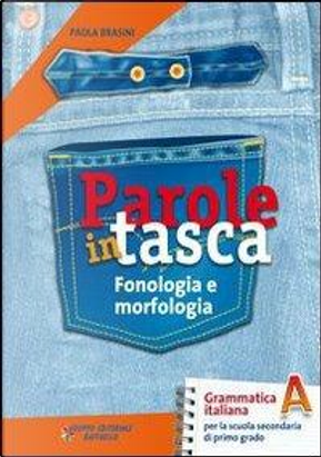 Parole in tasca. Vol. A-B. Per la Scuola media. Con CD-ROM. Con espansione online by Paola Brasini