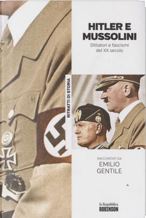 Hitler e Mussolini: dittatori e fascismi del XX secolo by Emilio Gentile