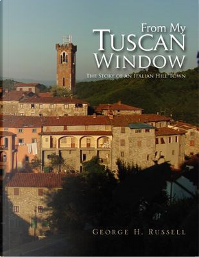 From My Tuscan Window by George H. Russell