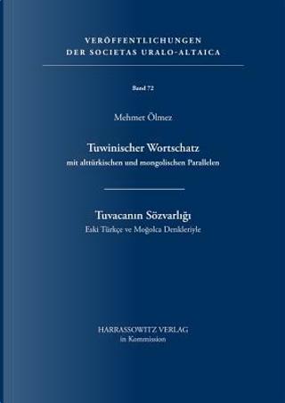 Tuwinischer Wortschatz Mit Altturkischen Und Mongolischen Parallelen by Mehmet Olmez