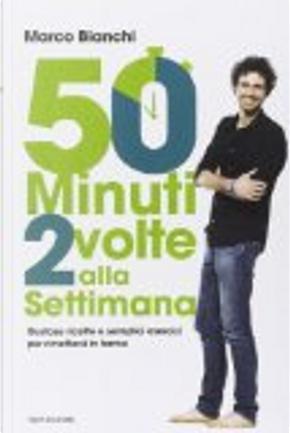 50 minuti 2 volte alla settimana by Marco Bianchi
