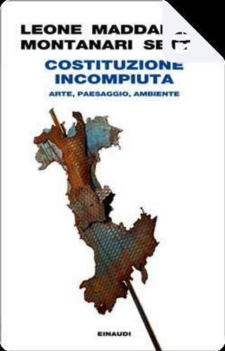 Costituzione incompiuta by Alice Leone, Paolo Maddalena, Salvatore Settis, Tomaso Montanari