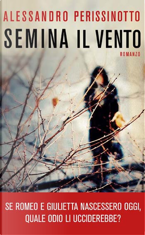 Semina il vento by Alessandro Perissinotto