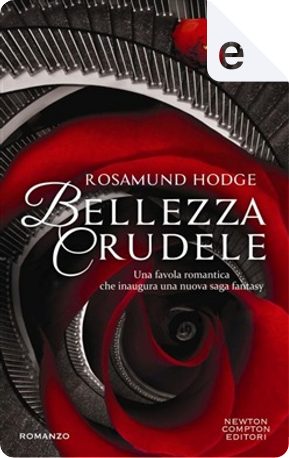 Bellezza crudele by Rosamund Hodge