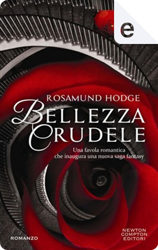 Bellezza crudele by Rosamund Hodge