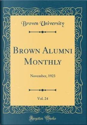 Brown Alumni Monthly, Vol. 24 by Brown University