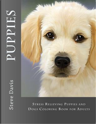 Puppies Adult Coloring Book by Steve Davis