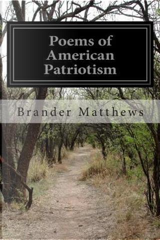 Poems of American Patriotism by Brander Matthews