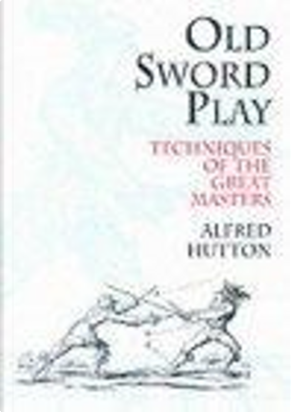 Old Sword-Play by Alfred Hutton