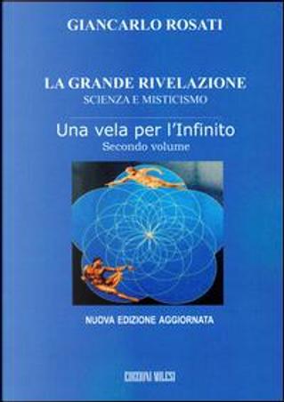 La Grande Rivelazione - Una Vela per l'Infinito by Giancarlo Rosati