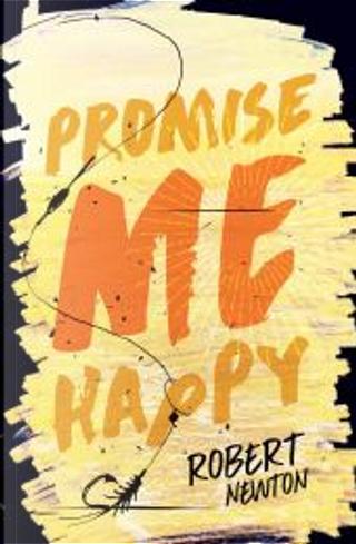 Promise Me Happy by Robert Newton
