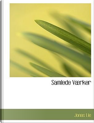 Samlede Vrker by Jonas Lie