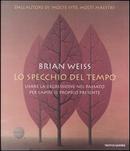 Lo specchio del tempo by Brian L. Weiss