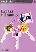 I tuoi soldi - Corso pratico di educazione finanziaria - vol. 4 by Debora Rosciani, Evelina Marchesini, Paola Dezza, Saverio Fossati, Vito Lops